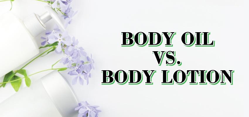 Body Oil vs Body Lotion