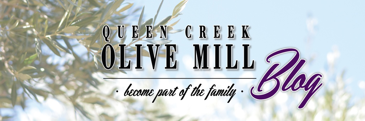 Queen Creek Olive Mill Blog