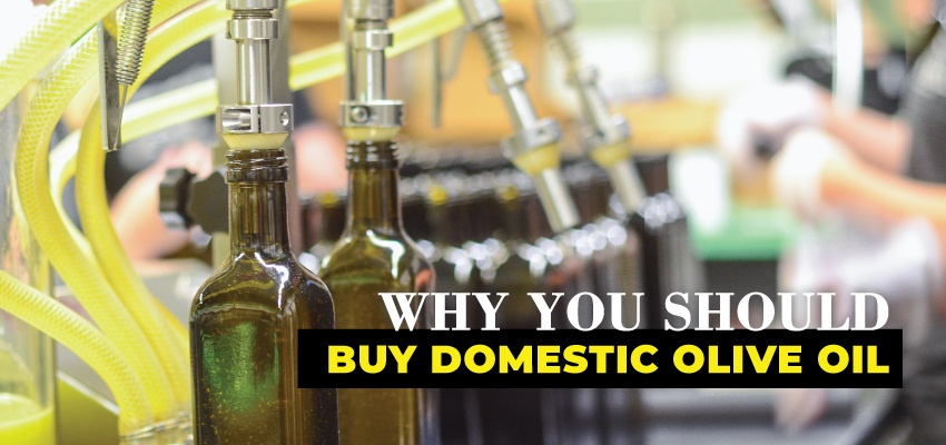 Why buy domestic olive oil