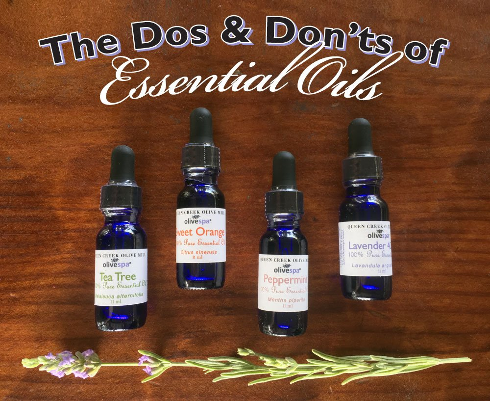 THE DOS AND DON'TS OF ESSENTIAL OILS