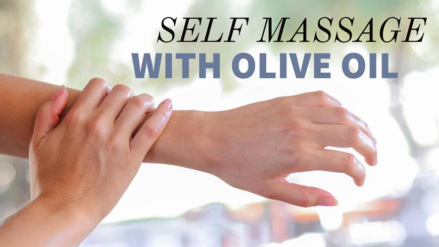 self massage with olive oil