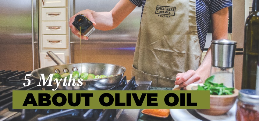 5 Myths About Olive Oil