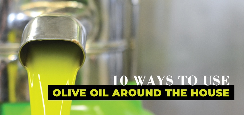 10 Ways To Use Olive Oil Around The House