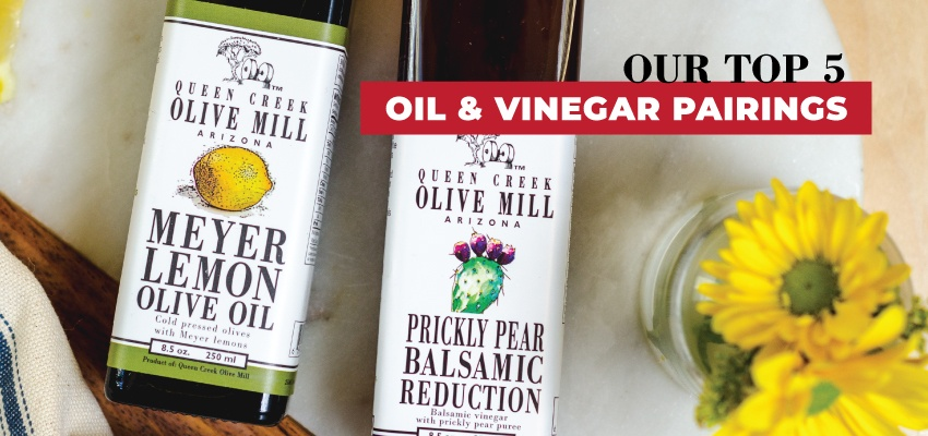 Our top 5 oil and vinegar pairings