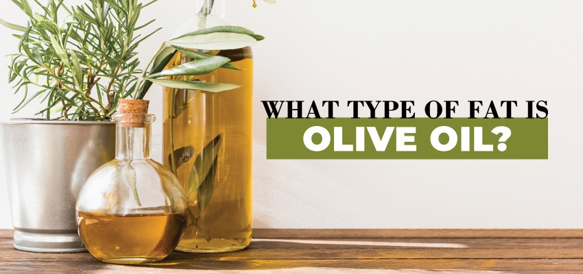 What type of fat is olive oil?